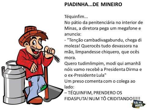 Mineiro, Dilma & Lula